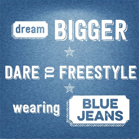 blue jeans: Dream bigger, dare to freestyle, wearing blue jeans, vector Quote Typographic Background