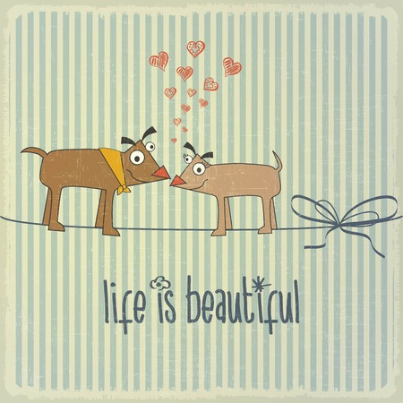special moments: Retro illustration with happy couple dogs in love and phrase Life is beautiful, vector format