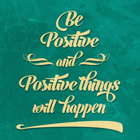 positive note: Be positive Quote Typographical  retro Background, vector format