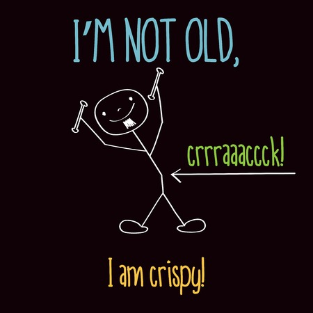 funny people: Funny illustration with message:  Im not old, vector format