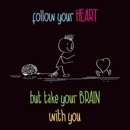 Funny illustration with message: Follow your heart, vector format Çizim