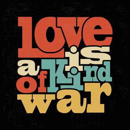 love is a kind of war Quote Typographical retro Background, vector format Vector
