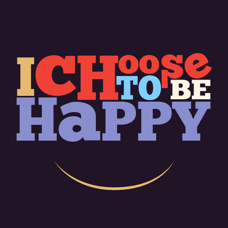 mindful: I choose to be happy Quote Typographical retro Background, vector format Illustration