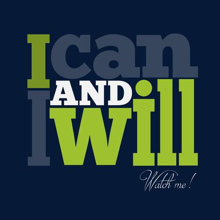 quote: I can and I will Quote Typographical retro Background, vector format Illustration