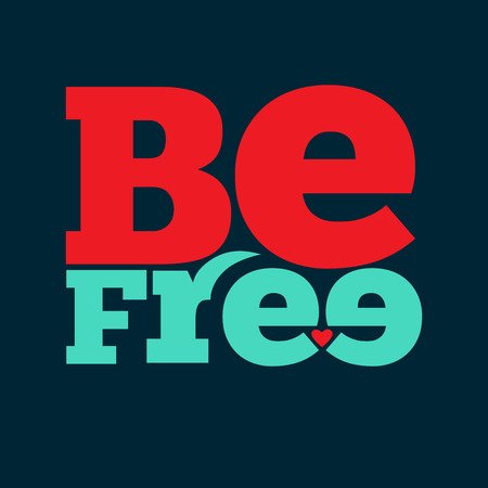 mindfulness: Be free Quote Typographical retro Background, vector format Illustration