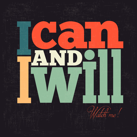 I can and I will Quote Typographical retro Background, vector format Illustration