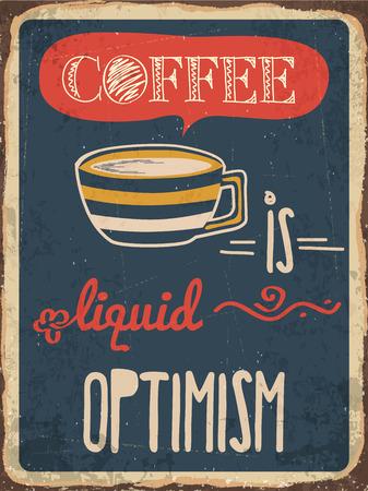 """optimismo: Carteles de chapa retro """"El caf� es el optimismo l�quida"""", en formato vectorial"""
