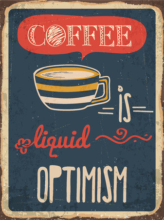 optimism: Retro metal sign Coffee is liquid optimism, vector format