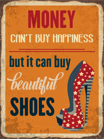 buy it: Retro metal sign Money cany buy happiness, but it can buy beautiful shoes,  vector format