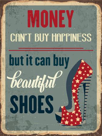"""Retro metalen bord """"Geld can'y geluk kopen, maar het kan mooie schoenen kopen"""", vector-formaat"""