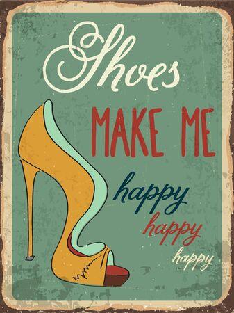 metal sign: Retro metal sign Shoes make me happy, vector format Illustration