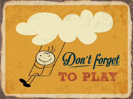 dont sign: Retro metal sign Dont forget to play, eps10 vector format