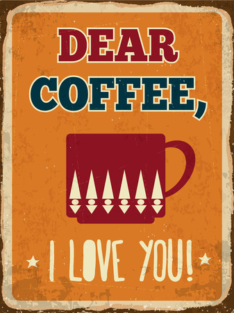 metal sign: Retro metal sign Dear coffee, I love you, eps10 vector format