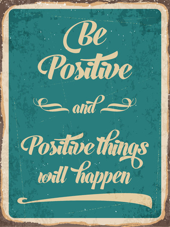 forties: Retro metal sign Be positive