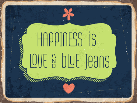 metal sign: Retro metal sign Happiness is love and blue jeans