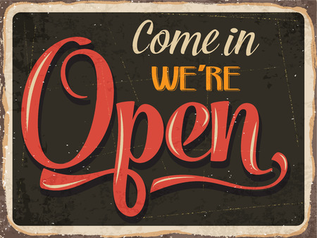 old sign: Retro metal sign Come in were open Illustration