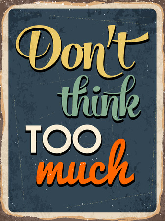 too much: Retro metal sign Dont think too much