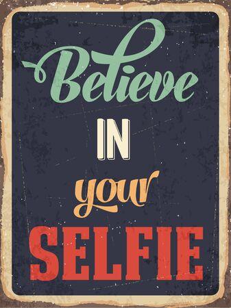 Retro metal sign Believe in your selfie, vector format Vector
