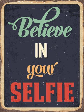 Retro metal sign Believe in your selfie, vector format Vector