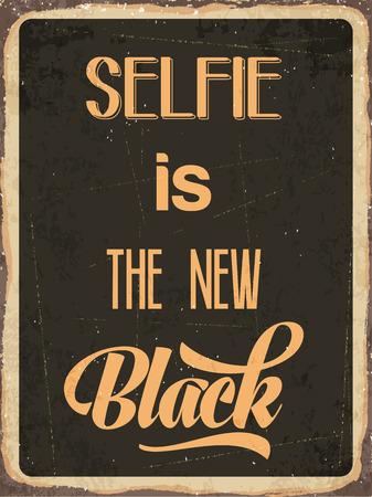 metal sign: Retro metal sign Selfie is the new black, Illustration