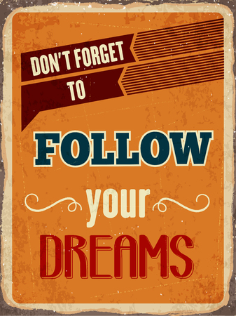 metal sign: Retro metal sign  Follow your dreams,