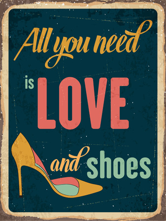 metal sign: Retro metal sign All you need is love and shoes, Illustration