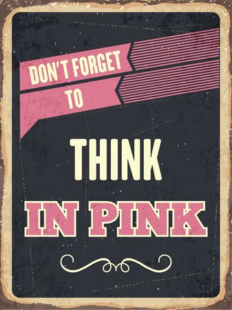 metal sign: Retro metal sign  Think in pink,