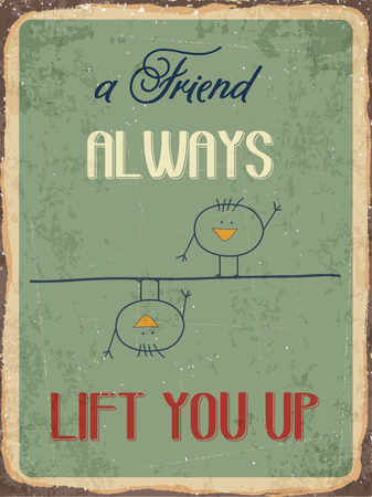 metal sign: Retro metal sign A friend always lift you up