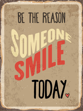 metal sign: Retro metal sign Be the reason somenone smile today  Illustration