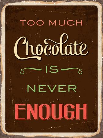 """레트로 금속 기호는 """"너무 많은 초콜릿은 결코 충분하다"""" 일러스트"""