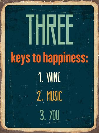retro style: Retro metal sign Three keys to happiness: wine, music, you
