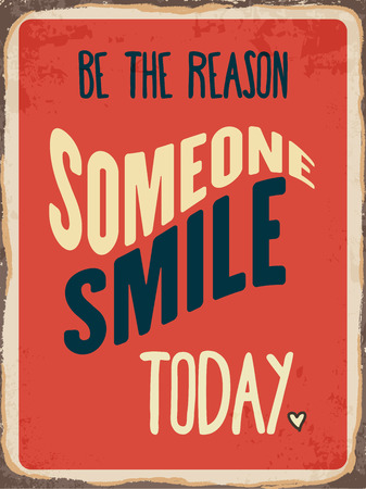 reason: Retro metal sign Be the reason somenone smile today  Illustration