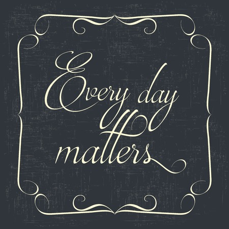 mindful:  Every day matters Quote Typographical retro Background, vector format