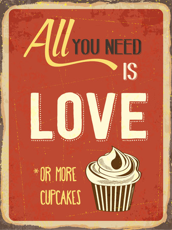 cupcake: Retro metal sign All you need is love or more cupcakes