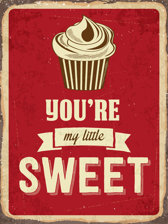 sweet foods: Retro metal sign You are my little sweet Illustration