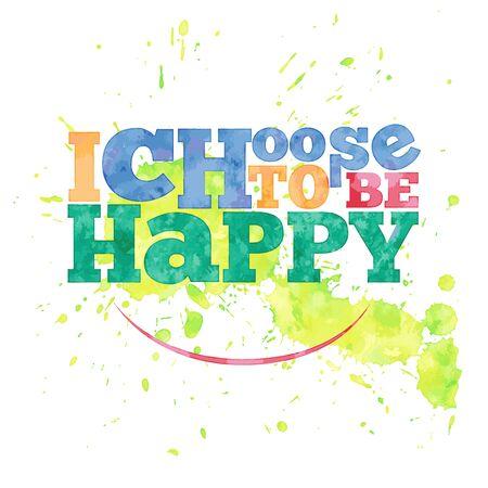 Ich entscheide glücklich zu sein. Hand gezeichnet Schriftzug auf Aquarell Hintergrund Vektorgrafik