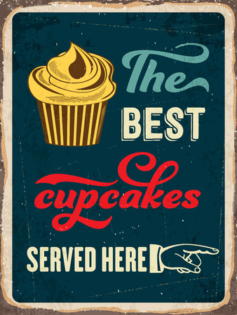 served: Retro metal sign The best cupcakes served here, eps10 vector format
