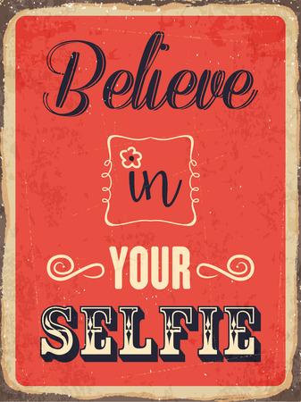 believe: Retro metal sign Believe in your selfie