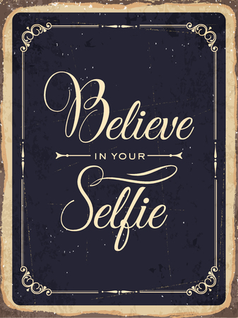 fifties: Retro metal sign Believe in your selfie