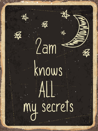 knows: Retro metal sign  2am knows all my secrets. vector format Illustration