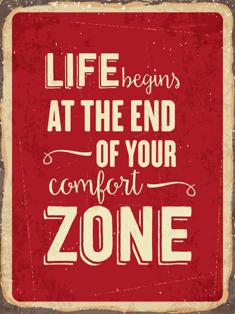 comfort: Retro metal sign   Life begins at the end of your comfort zone vector format Illustration