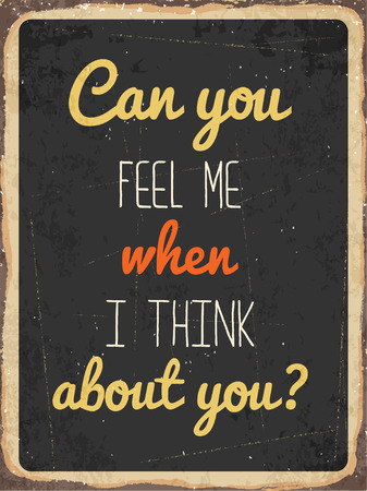 Retro metal sign Can you feel me when I think about you vector format Çizim