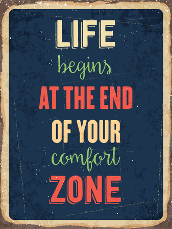 """Retro metal sign """" Life begins at the end of your comfort zone"""" vector format"""