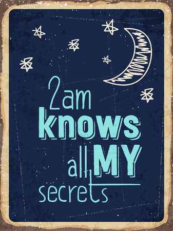 metal sign: Retro metal sign  2am knows all my secrets. vector format Illustration