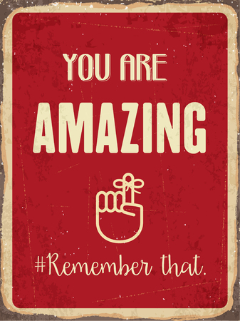 forties: Retro metal sign  You are amazing. Remember that. vector format