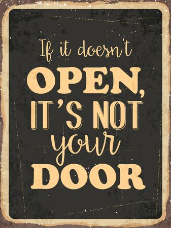 not open: Retro metal sign  If it doesnt open , its not your door  vector format Illustration