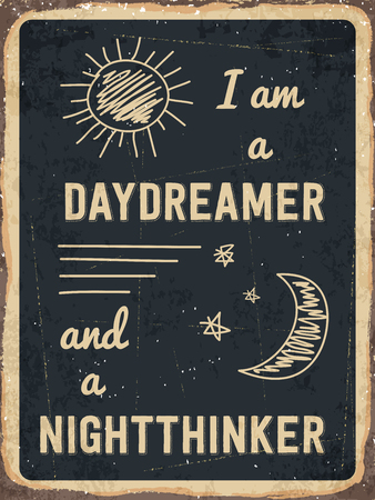 daydreamer: Retro metal sign I am a daydreamer and a nighttinker ., eps10 vector format