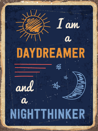 inlove: Retro metal sign I am a daydreamer and a nighttinker .,  vector format