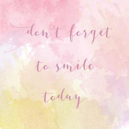 Dont forget to smile today motivation watercolor poster. Text lettering of an inspirational saying. Quote Typographical Poster Template Illustration