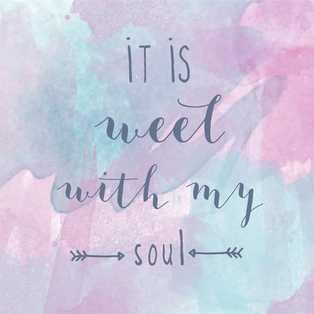 """""""E 'bene con la mia anima"""" poster motivazione acquerello. lettering testo di un proverbio ispiratore. Citazione tipografica poster modello"""